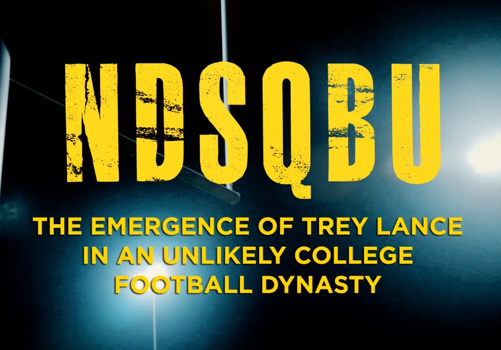 NDSQBU: The Emergence of Trey Lance in an Unlikely College Football Dynasty
