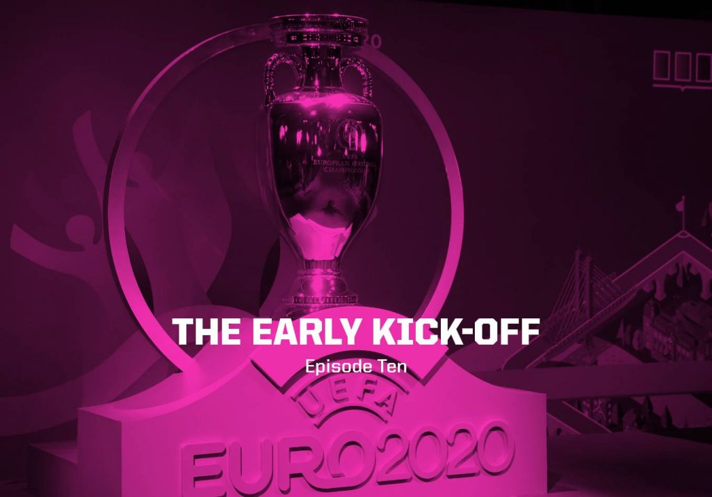 Let the Final Group Stage Games Commence – The Early Kick-Off: Episode 10