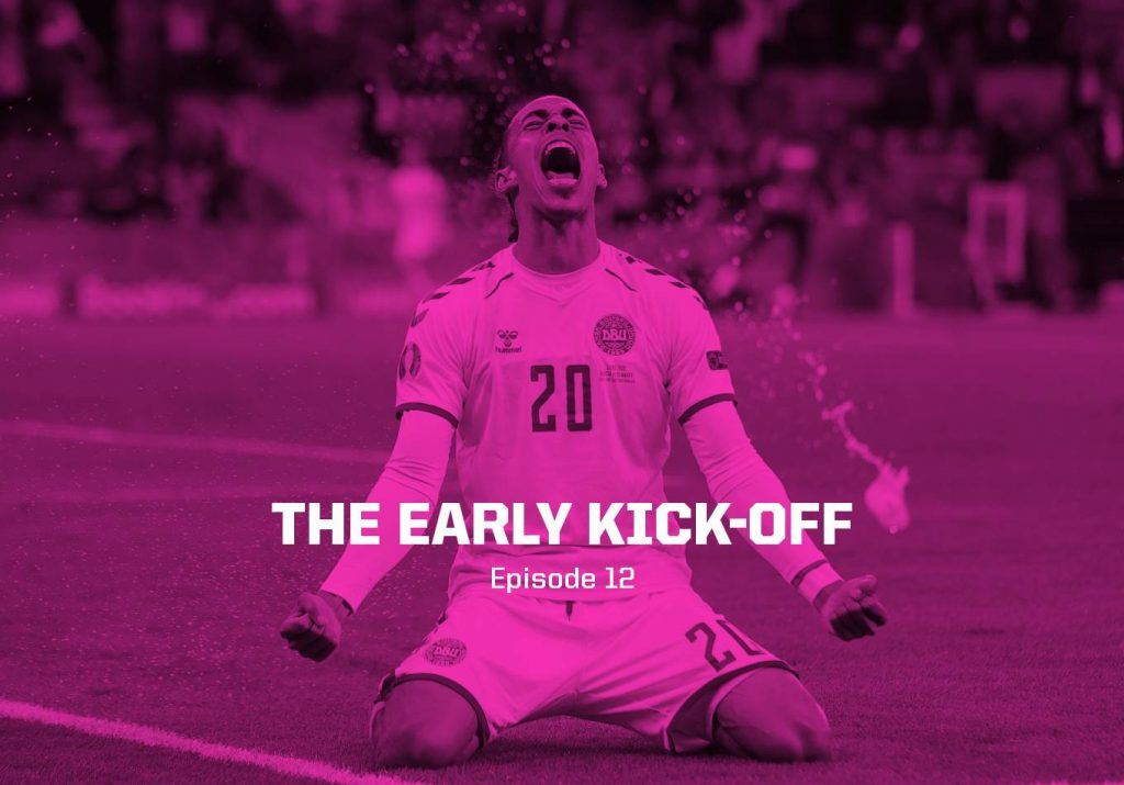 Business Is About to Pick Up – The Early Kick-Off: Episode 12