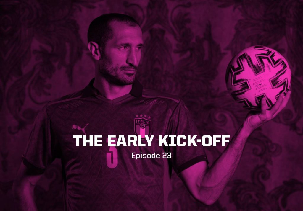 Can Italy's Winning Run Continue? – The Early Kick-Off: Episode 23