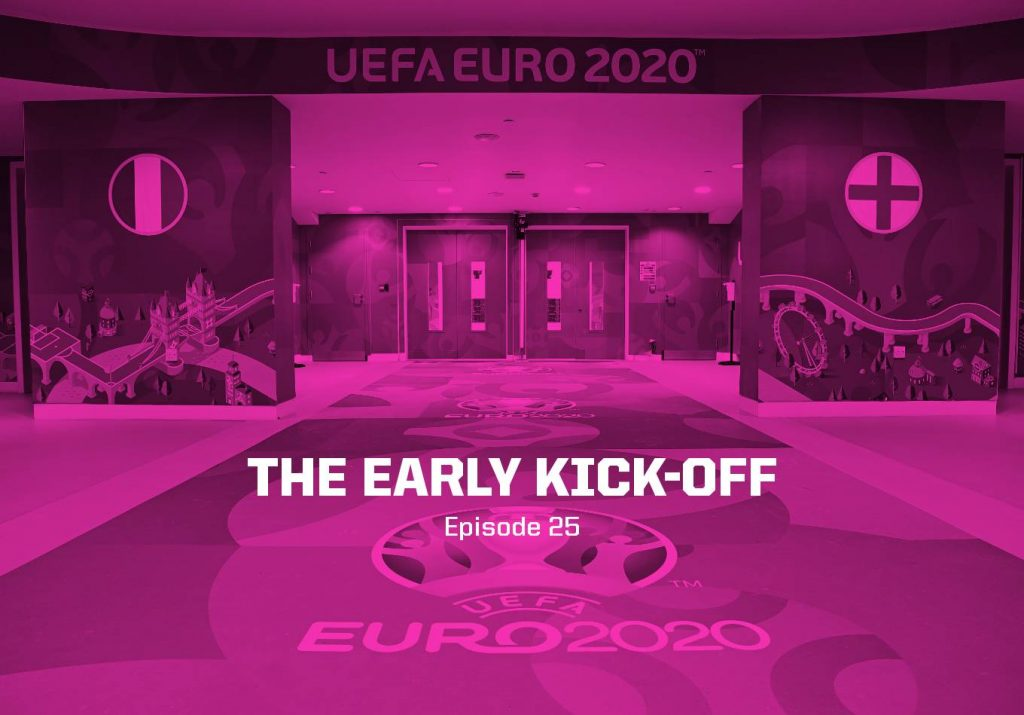 The Final Is Here – The Early Kick-Off: Episode 25